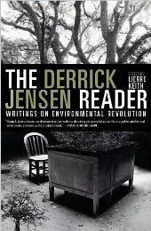 Book cover The Derrick Jensen Reader: Writings on Environmental Revolution.