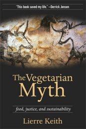 Book cover The Vegetarian Myth: Food, Justice, and Sustainability.